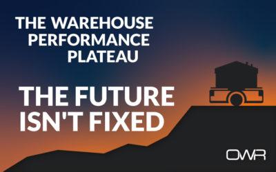 The future isn't fixed – warehouse performance plateau